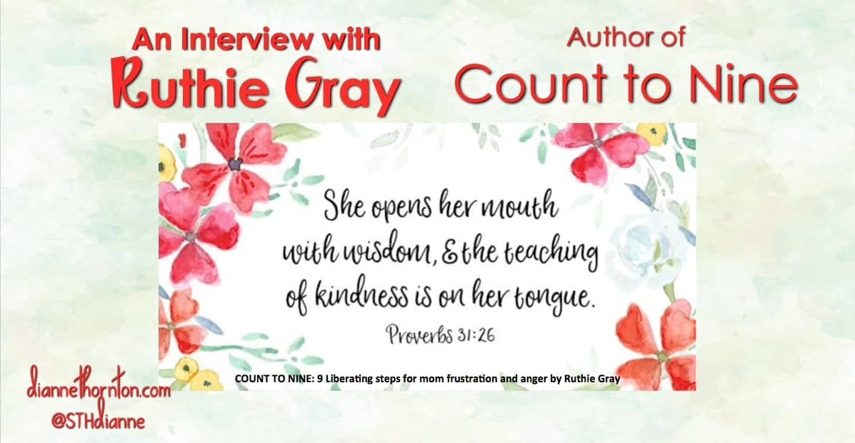 Today I have the pleasure of interviewing a good friend of mine, Ruthie Gray--author of Count to Nine. Join us as we talk about life and being a mom!