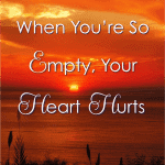 What do you do when you are emotionally and spiritually spent--so empty your heart hurts? How do you recharge? God wants to fill you with His strength.