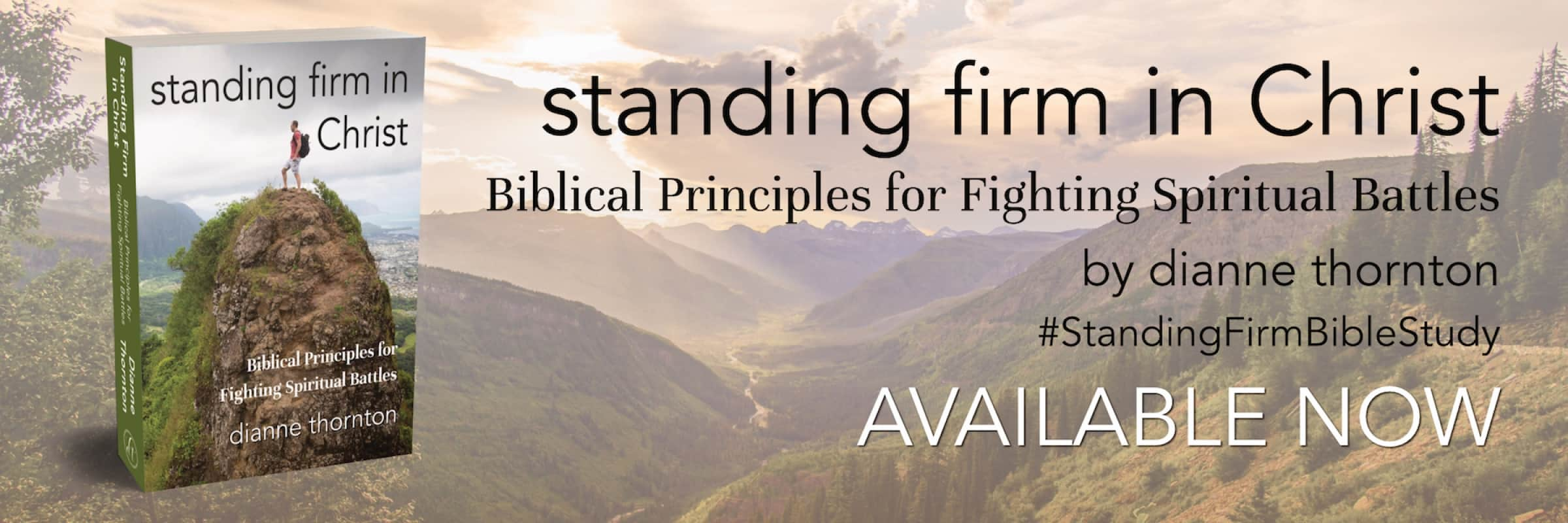 Standing Firm in Christ: Biblical Principles for Fighting Spiritual Battles, by Dianne Thornton, Available Now